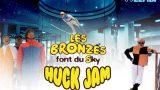 Huck'Jam - Les bronzés font du SKY!