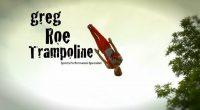 Greg Roe Trampoline